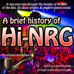 Nicolala's Eclectic Mixtapes - a brief history of Hi-NRG