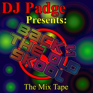 DJ Padge: Back 2 The Old Skool - The Mix Tape