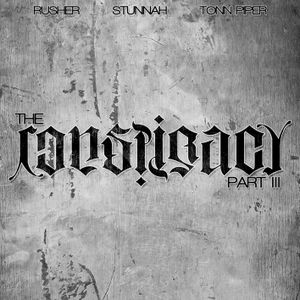 Rusher, Stunnah & Tonn Piper - The Conspiracy Part III