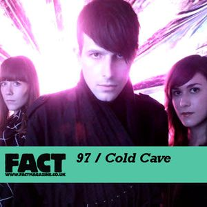 FACT Mix 97: Cold Cave