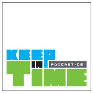 Keep in Time Podcast Ep. 06
