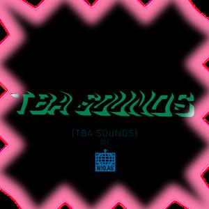 TBA SOUNDS  -MIX-  N10as X Soir [Feb, 24 2016]