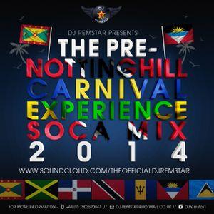 Dj Remstar Presents - The Pre Notting Hill Carnival Experience - Soca Mix 2014