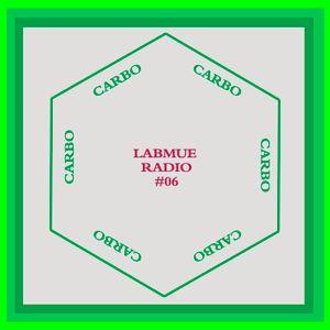 LABMUE RADIO#06: CARBO CARBO CARBO CARBO CARBO CARBO