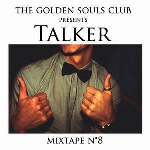 The Golden Souls Club Presents Talker