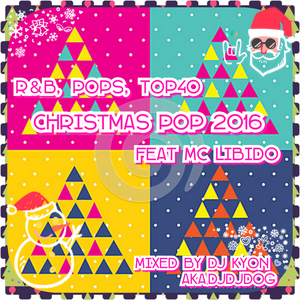 Christmas Pop 2016 Feat Libido ver.  Mixed By Dj Kyon aka DjDog