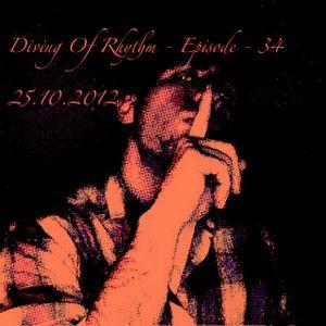 Diving Of Rhythm - Episode 34 - 25.10.2012