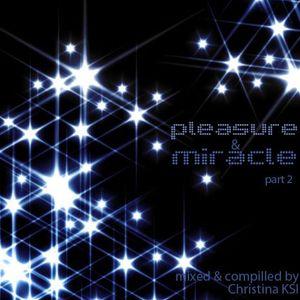 Christina KSI - Pleasure & Miracle part 2