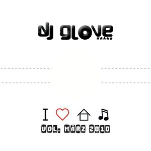 DJ Glove - I love House Music vol. March 2010