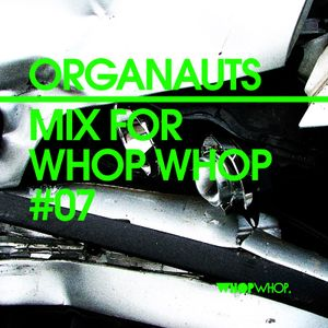 Organauts - Mix for WhopWhop