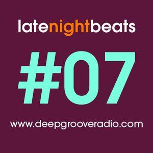 Late Night Beats by Tony Rivera - Episode 07 - deepGroove Radio