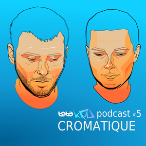 Podcast #5 CROMATIQUE