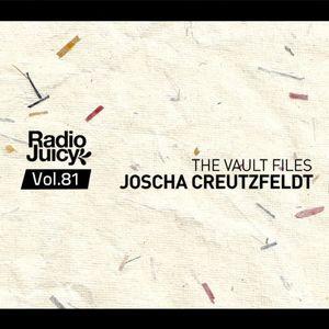 Radio Juicy Vol. 81 (The Vault Files by Joscha Creutzfeldt)