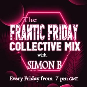 Frantic Friday Collective Mix With Simon B. -  June 26 2020 www.fantasyradio.stream