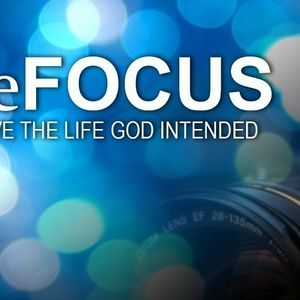 reFocus Part 2; Seeking the Presence of God