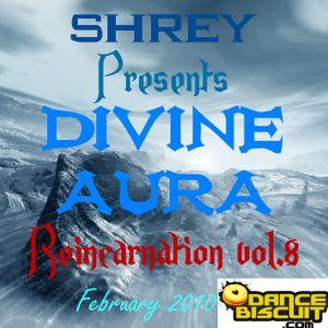 Shrey Pres. Divine Aura - Reincarnation Vol.8