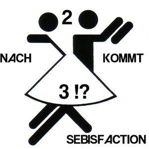 Sebisfaction - Nach 2 kommt 3 !?