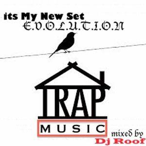 Evolution Trap Set by Dj Roof