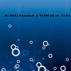 Mr.BELL-Comeback @ NEMO [dj set 27.05.2011]