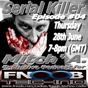 Mitch' A. @ Serial Killer #04 - Exclusive Podcast Fnoob.com UK [28.06.2012]