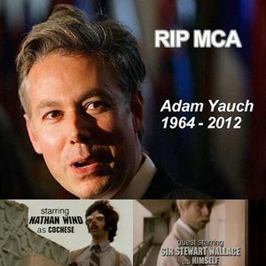 "HOLD IT NOW, HIT IT!!!!! - IN  MEMORY OF ADAM ""MCA"" YAUCH  1964-2012 -"