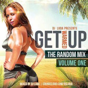 DJ Luda: Get Warmed up (The random mixtape) #Hiphop #Trap #Urban