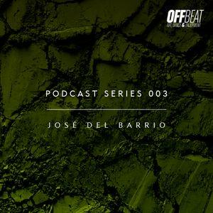 Off Beat Podcast Series 003 - Jose del Barrio