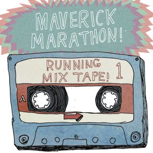 Maverick Marathon Running Mix Tape 1