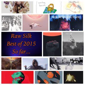Raw Silk #19 ~ Best of 2015 So far...