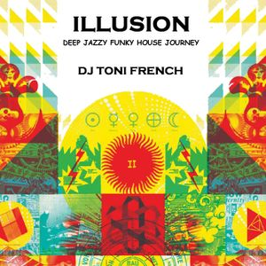 Illusion - Deep Jazzy Funky House Journey