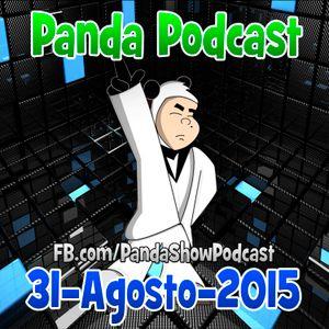 Panda Show - Agosto 31, 2015 - Podcast