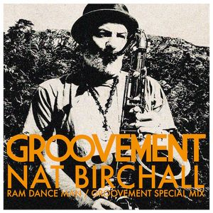 Nat Birchall: Ram Dance Man Groovement Special Mix