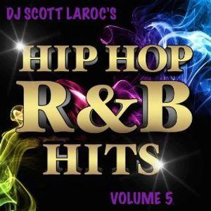 DJ Scott LaRoc's Hip Hop R&B Hits Volume 5