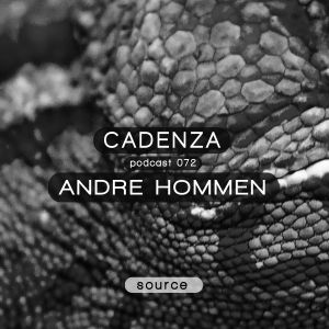 Cadenza Podcast | 072 - André Hommen (Source)