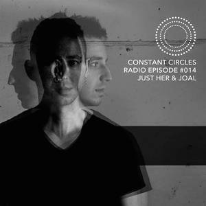 Constant Circles Radio 014 w/ Just Her & Joal