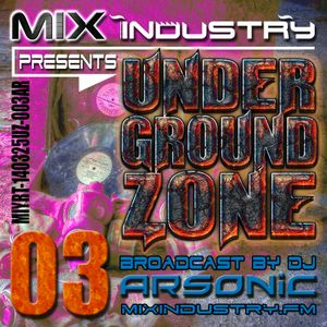 ► UNDERGRoUND ZoNE o3 [1997-2002] ► @ MIX INDUSTRY Radio