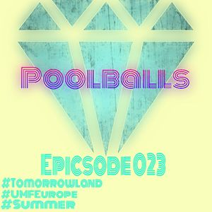 Poolballs - Epicsode 023 (Tomorrowland, UMF Europe & Summer Special)