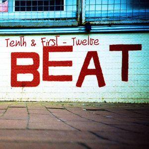 Tenth & First - Twelve B E A T