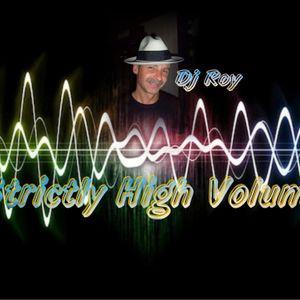 2016 Dj Roy Strictly High Volume