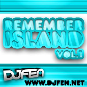 DJ FEN - Remember Island Vol.1