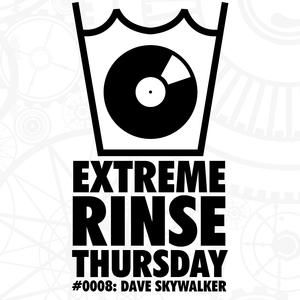 Extreme Rinse Thursday #0008: Dave Skywalker