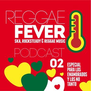 Reggae Fever Podcast 02
