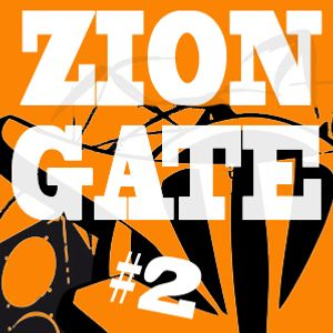ZION GATE #2 (Have A Little Faith)