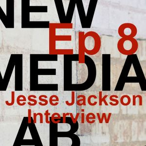 Jesse Jackson – S1E8 New Media Lab with Rob Southgate