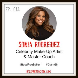 BFS 014: Sonia Rodriguez | How to become a Celebrity Make-up Artist