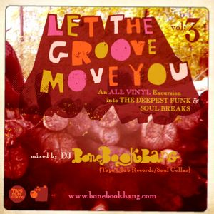 Let the Groove Move Ya vol3 - Dj Bonebookbang