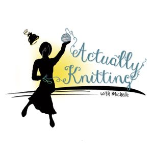 Actually Knitting Episode 51: My Hips Don't Lie