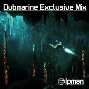 Dubmarine Exclusive Mix – Ipman