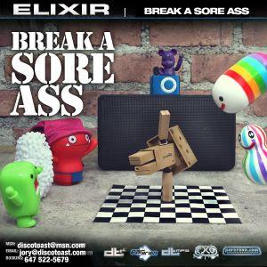ELIXIR | Break A Sore Ass
