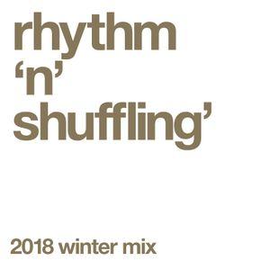 rhythm 'n' shuffling' - 2018 winter mix